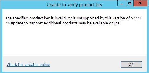 Unable to verify product key. The specified product key is invalid, or is unsupported by this version of VAMT.