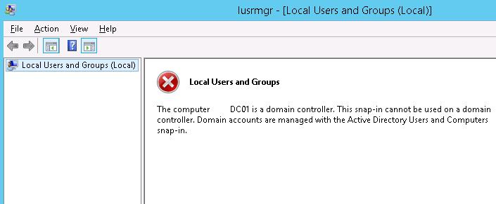 The computer xxx is a domain controller. This snip-in cannot be used on a domain controller. Domain accounts are managed with the Active Directory Users and Computers snap-in.