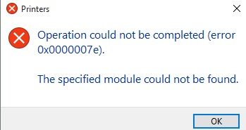 Operation could not be completed (error 0x0000007e). The specified module could not be found