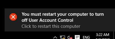 You must restart your computer to turn off User Account Control