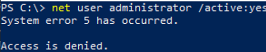 net user administrator /active:yes ACCESS IS DENIED
