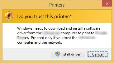 Do you trust this printer? Windows needs to download and install a software driver from \\PrintServer_Name computer to print to Printer_Name