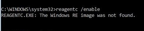 REAGENT.EXE: The Windows RE image was not found