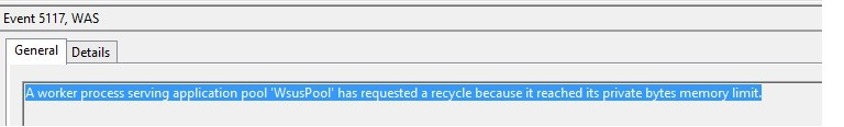A worker process serving application pool 'WsusPool' has requested a recycle because it reached its private bytes memory limit