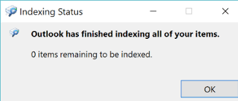 Outlook has finished indexing all of your items. 0 items remaining to be indexed