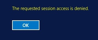 the requested rdp session access is denied