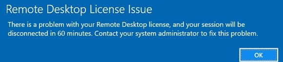 Remote Desktop License Issue:There is a problem with your Remote Desktop license, and your session will be disconnected in 60 minutes