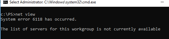 System error 6118 has occurred. The list of servers for this workgroup is not currently available