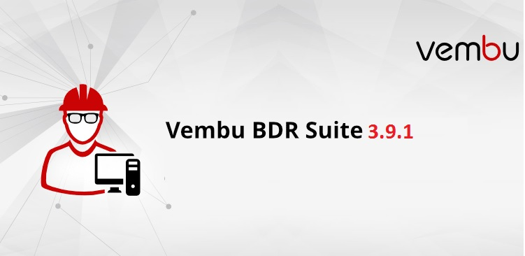 vembu bdr suite 3.9.1 Released