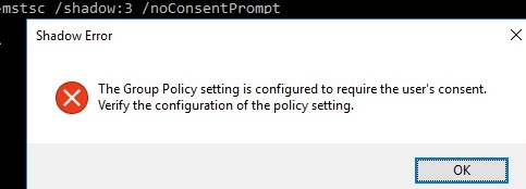 mstsc shadow noncosentpropmt - The Group Policy setting is configured to require the user's consent