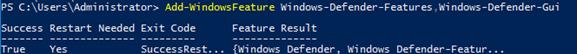 Add-WindowsFeature Windows-Defender-Features,Windows-Defender-GUI
