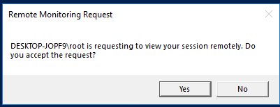 PC\admin is requesting to view your session remotely. Do you accept the request?