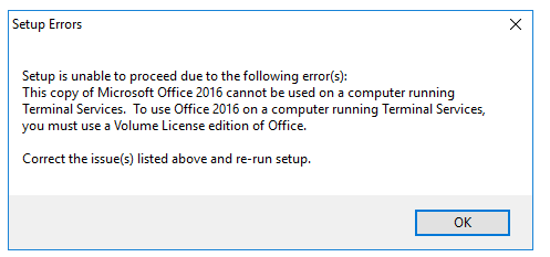 This copy of Microsoft Office 2016 cannot be used on a computer running Terminal Services.