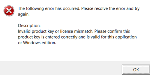 confirm this product key is entered correctly and is valid for this application or Windows edition