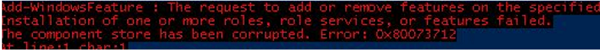 failed to install roles or features on windows server 2016.. The component store has been corrupted 0x80073712