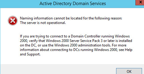 Active Directory Domain Services Naming information cannot be located for the following reason: The server is not operational.