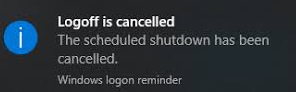 Logoff is cancelled. The scheduled shutdown has been cancelled