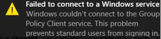 Failed to connect to a Windows Service Windows couldn't connect to the Group Policy Client service. This problem prevents standard users from signing in.