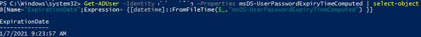Get-ADUser msDS-UserPasswordExpiryTimeComputed