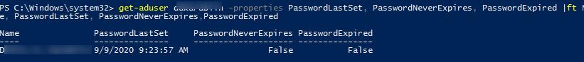 powershell: get-aduser PasswordLastSet, PasswordNeverExpires,PasswordExpired