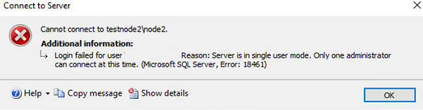 Login failed for user username. Reason: Server is in single user mode. Only one administrator can connect at this time